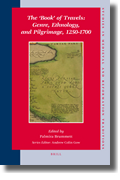 The Book of Travels: Genre, Ethnology, and Pilgrimage, 1250-1700